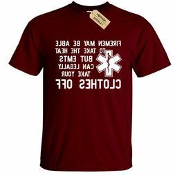Funny EMT Mens T Shirt Firemen Take Clothes Off Shirt EMT Gi